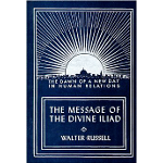 The Message of the Divine Iliad Vol. 1